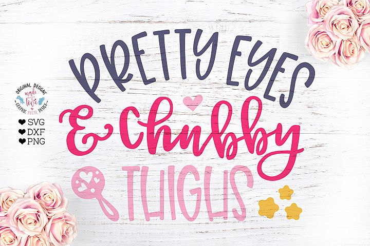 Pretty Eyes and Chubby Thighs Cut File in SVG, DXF, PNG