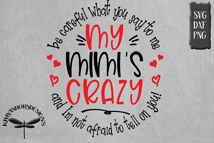 Crazy Mimi - Be Careful What You Say