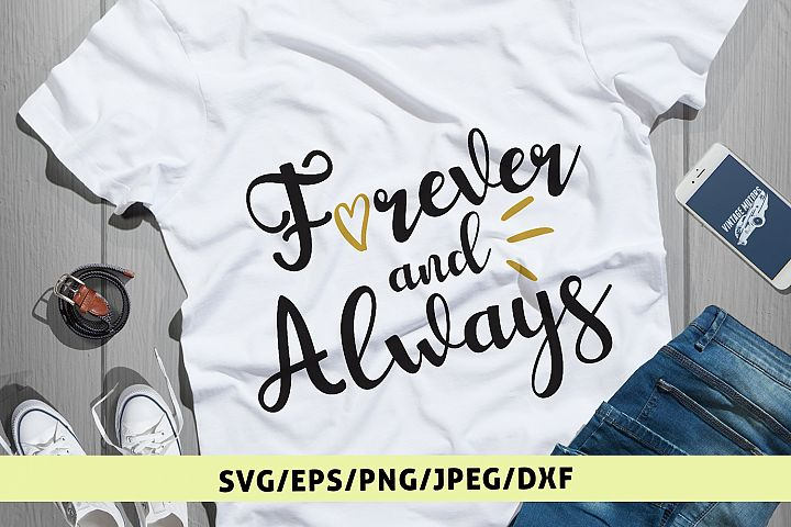 Forever And Always Svg Cut File