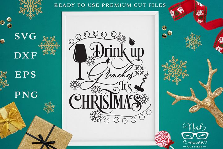 Drink up Grinches SVG Cut File