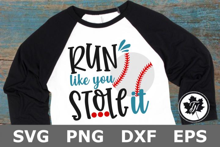 Run Like you Stole It - A Sports SVG Cut File