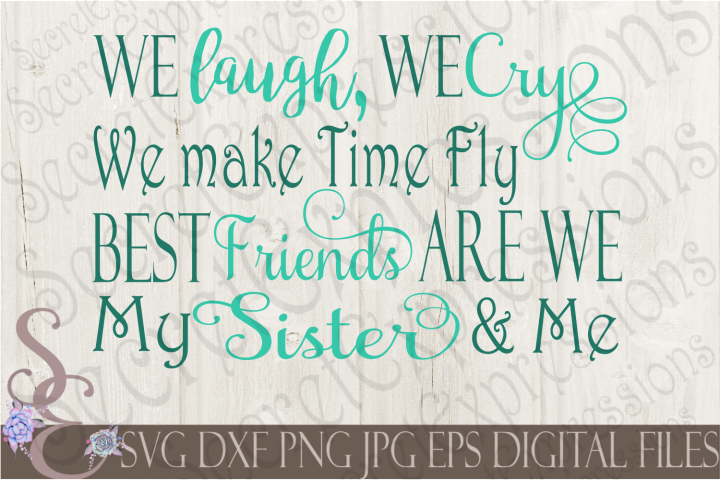 Best Friends Are We My Sister and Me