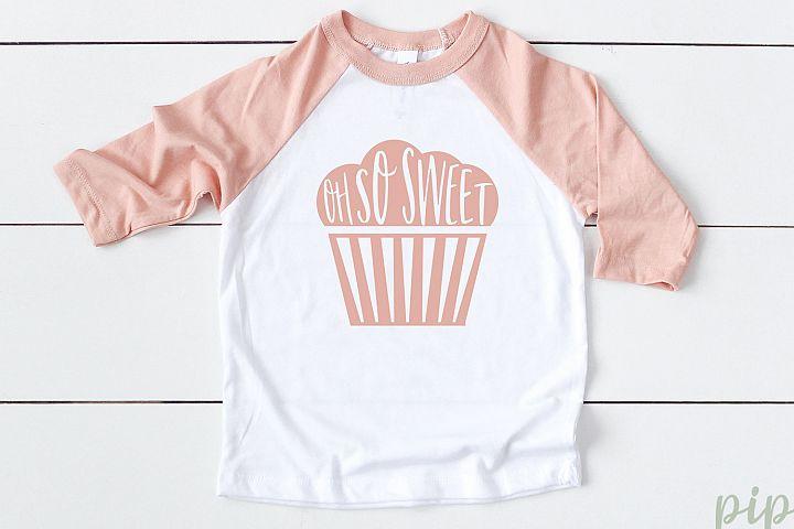 Oh So Sweet Svg, Cupcake Svg, T-shirt Design, Cricut Svg