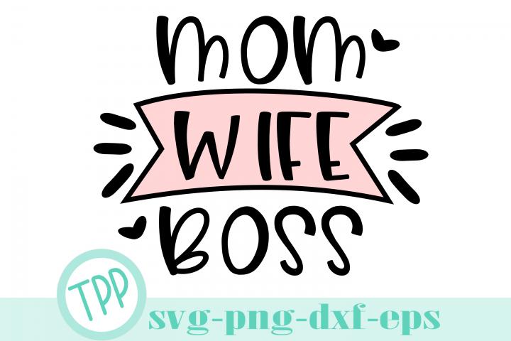 Mom Wife Boss svg, Mom svg design file