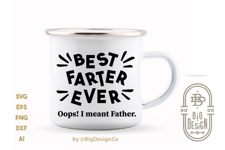 Best Farter Ever Oops, I meant Father Svg - Funny SVG File