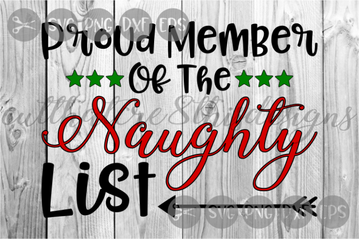 Proud Member Of The Naughty List, Christmas, Cut File, SVG.