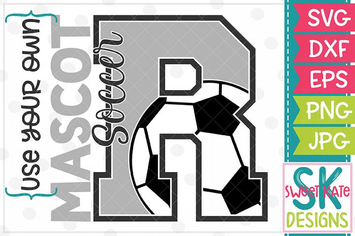 Your Own Mascot R Soccer SVG DXF EPS PNG JPG