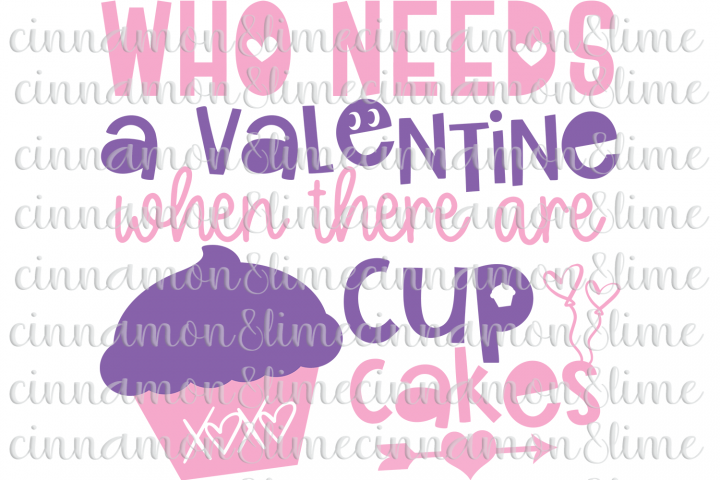 Valentines SVG - Who Needs a Valentine When There Are