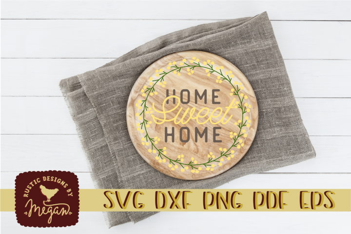 Home Sweet Home Floral Wreath Rustic Spring SVG EPS DXF