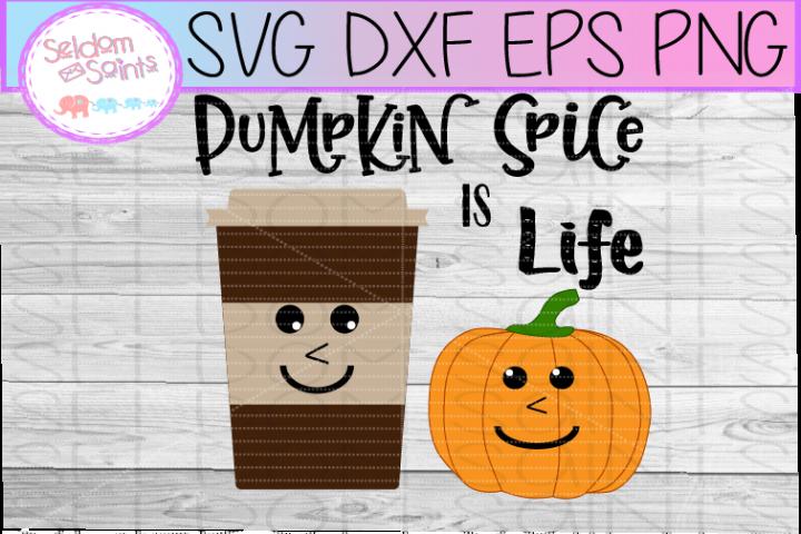 Pumpkin Spice is Life SVG PNG DXF EPS Cricut Cut File