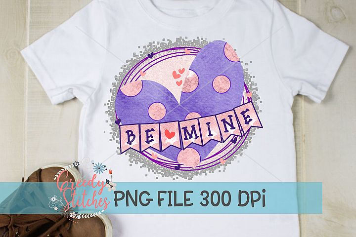 Valentines Day | Be Mine PNG For Sublimation