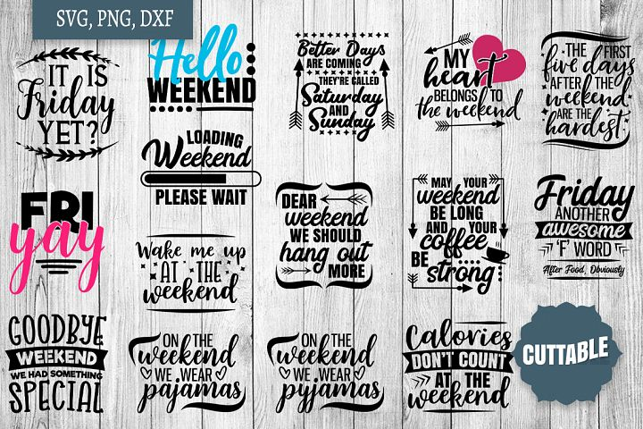 Weekend SVG bundle, Sassy love the weekend quote cut file