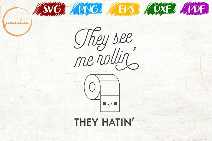 They See Me Rollin Bathroom SVG PDF PNG