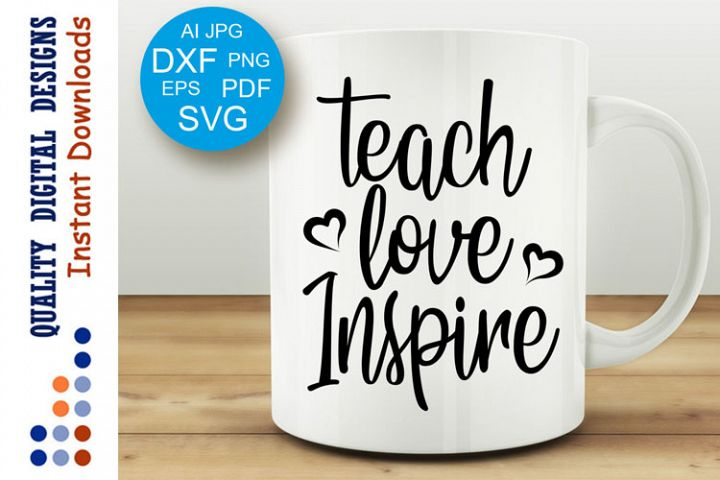 School svg Teach love inspire Cricut Silhouette Cameo