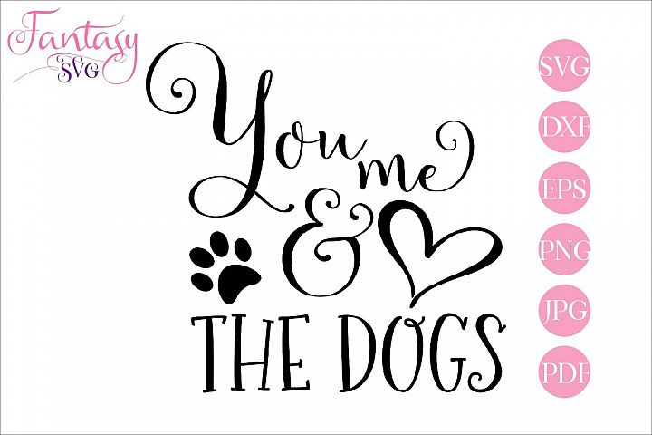 You and me and the dogs svg cut file for silhouette and cr