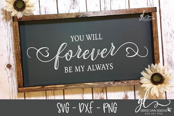 You Will Forever Be My Always - Wedding SVG Cut File