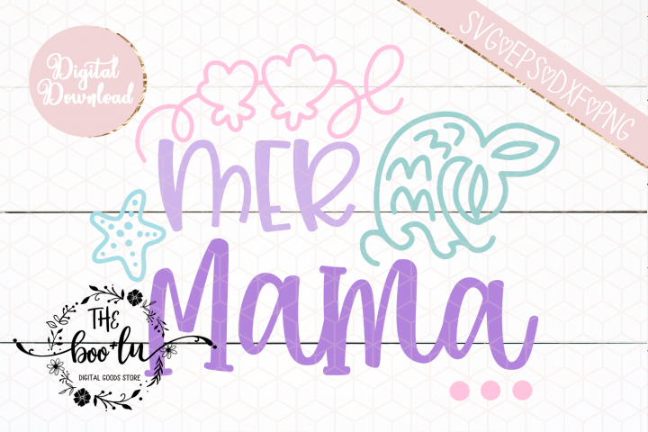 Mer Mama SVG Cutting File Mermaid Mom EPS DXF PNG
