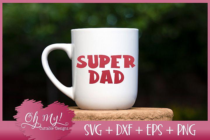 Super Dad - SVG EPS DXF PNG