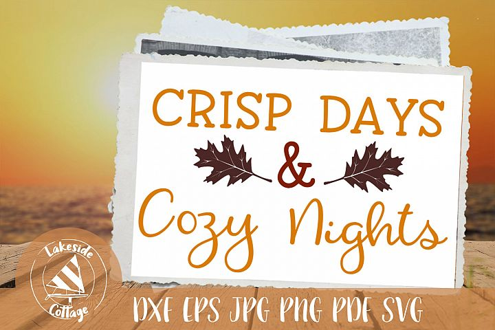 Crisp Days and Cozy Nights - Love Fall Autumn Leaves svg eps