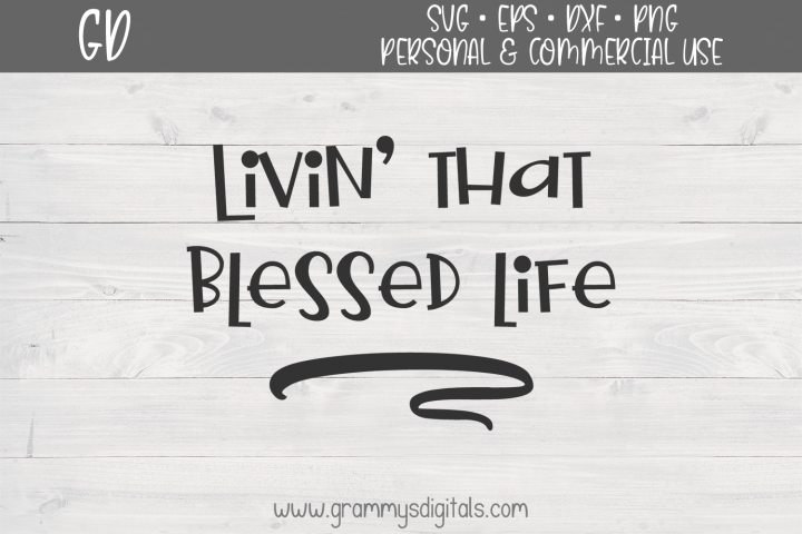 Livin That Blessed Life SVG File