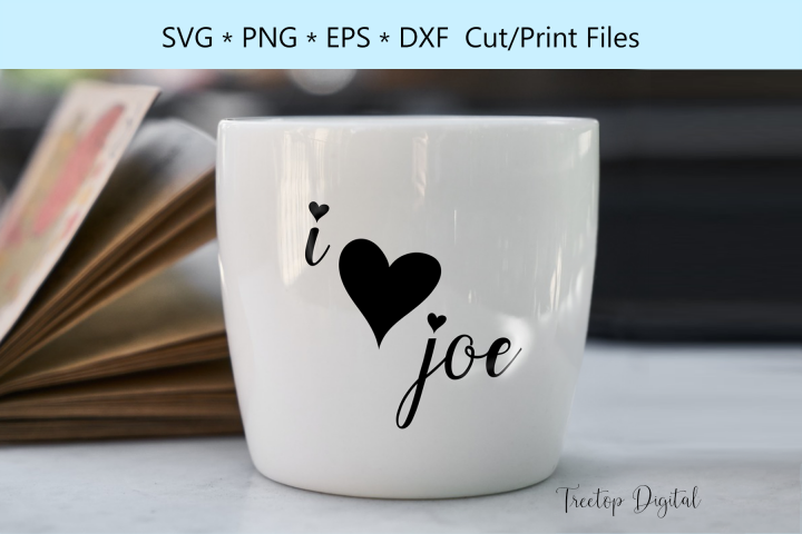 I love Joe, I love coffee, A Coffee SVG
