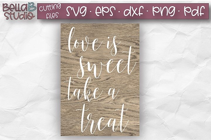 Wedding Sign SVG, Love is Sweet Take a Treat SVG, Wedding