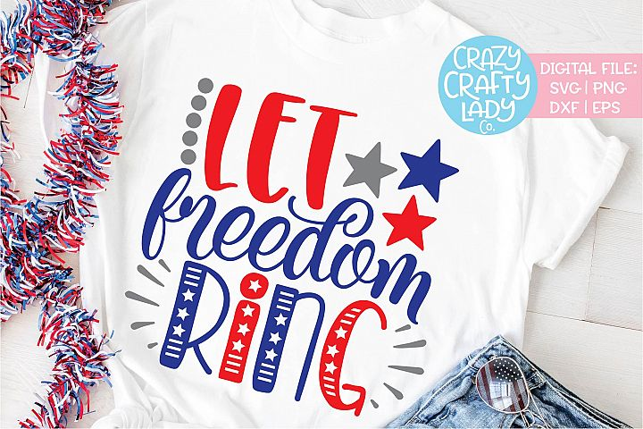 Let Freedom Ring July 4th SVG DXF EPS PNG Cut File