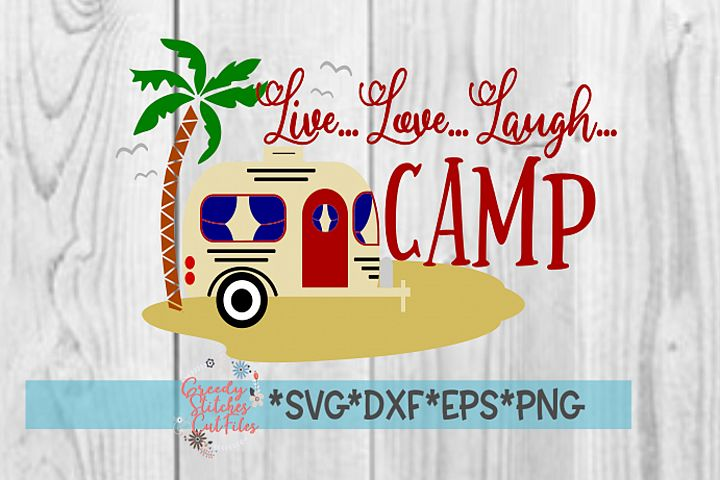 Live Love Laugh Camp SVG DXF EPS PNG