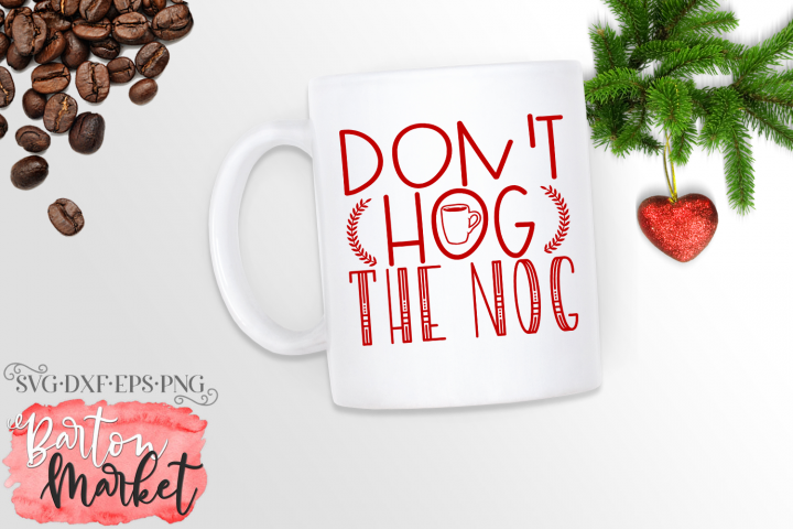 Dont Hog The Nog SVG DXF EPS PNG