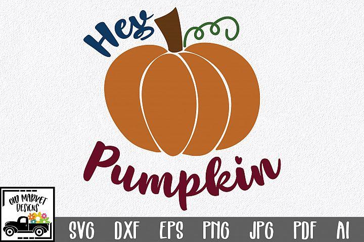 Hey Pumpkin SVG Cut File - Fall Pumpkin SVG