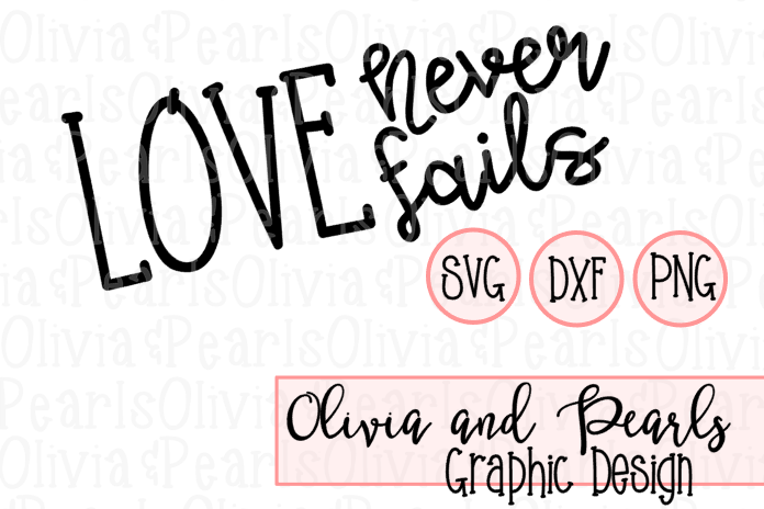 Love Never Fails, Love, Christian Design, Youth Group Design, Digital Cutting File, SVG, DXF, PNG for Cameo or Cricut