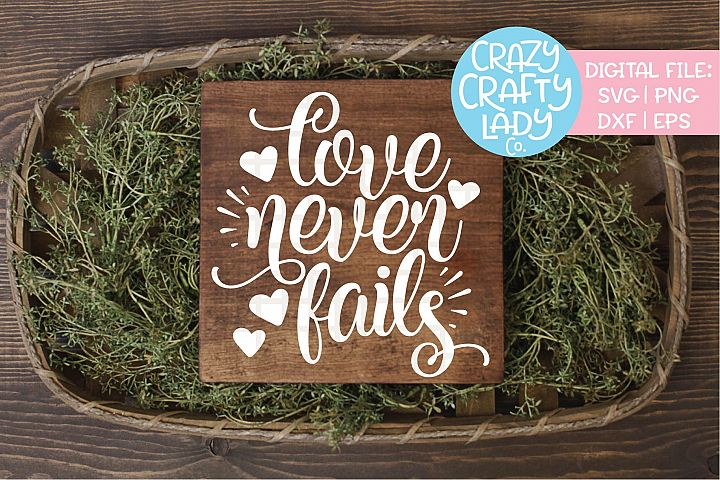 Love Never Fails SVG DXF EPS PNG Cut File