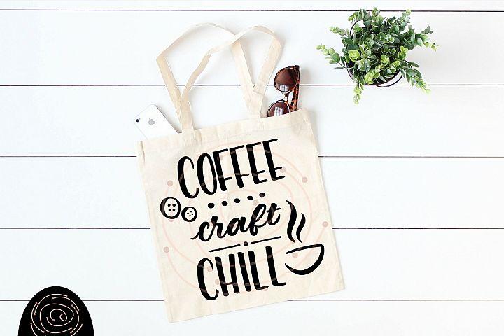 Coffee Craft Chill - Crafting Sewing SVG, Coffee Mug SVG example 2