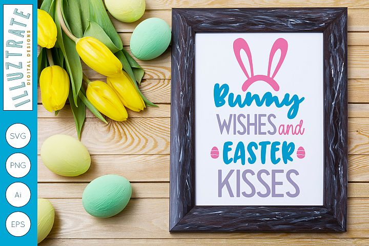 Bunny Wishes and Easter Kisses SVG Cut File | Easter SVG