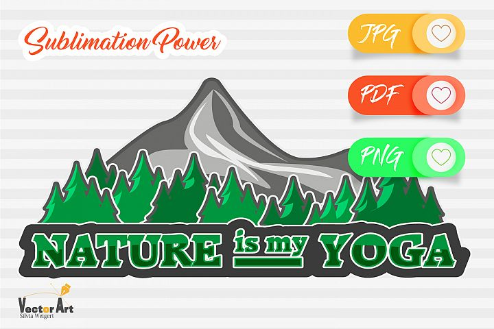Nature is my Yoga - Sublimation File for Crafter