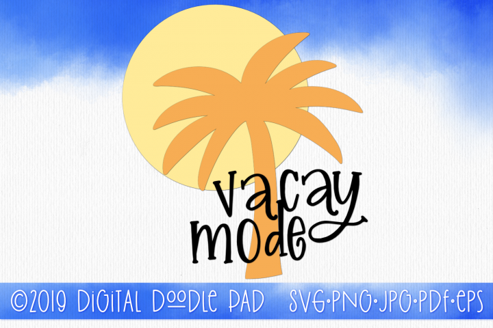 Vacay Mode | Summer SVG Cut File for Silhouette & Cricut