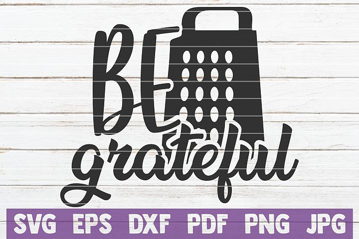 Be Grateful SVG Cut File | commercial use