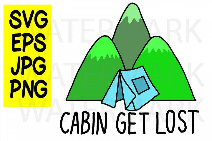 Cabin Get Lost - SVG EPS JPG PNG