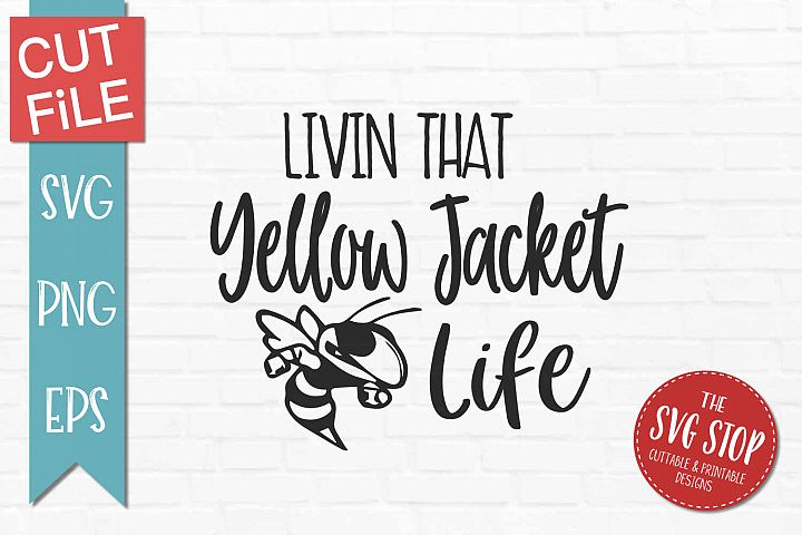 Living that Yellow Jacket Life-SVG, PNG, EPS