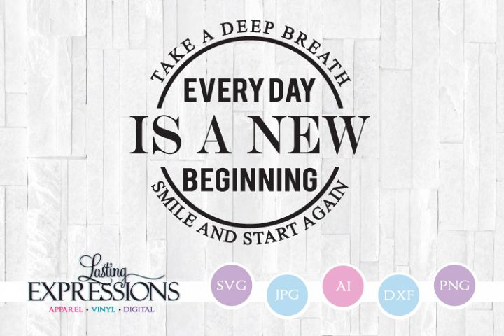 Every day is a new beginning // SVG Quote Design