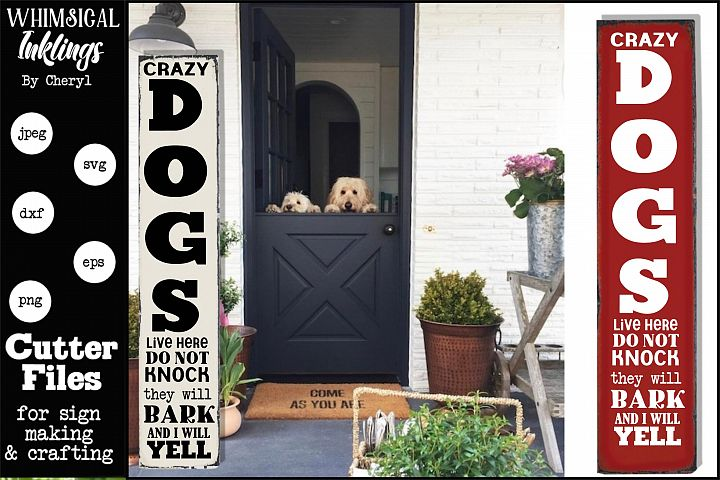 Crazy Dogs Live Here-Vertical SVG