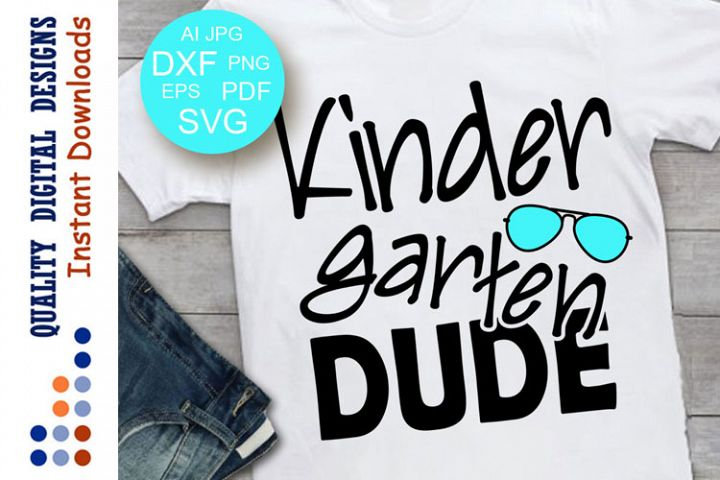 Kindergarten DUDE svg Back to school svg Teacher svg