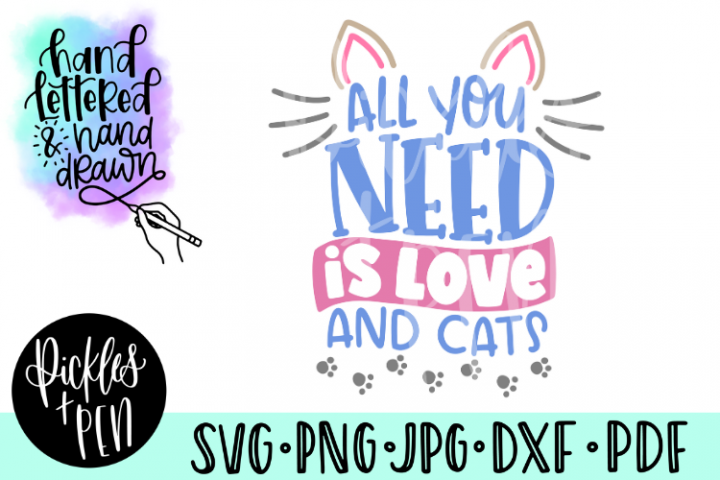 cat lovers svg - all you need is love and cats