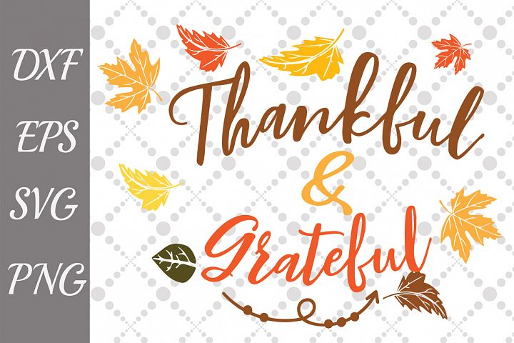 Thankful and Grateful Svg, THANKSGIVING SVG