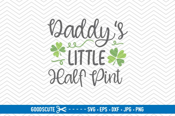 Daddys Little Half Pint - SVG DXF JPG PNG EPS