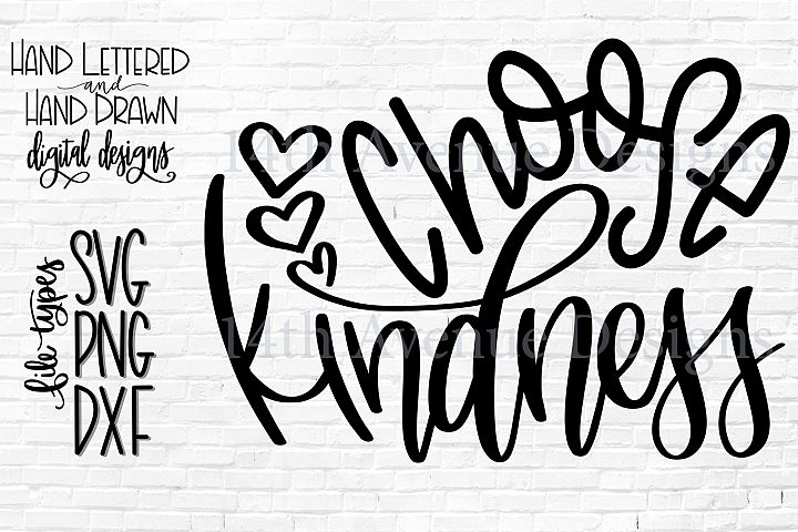 Choose Kindness SVG, Be Kind Cut File, Hand Lettered