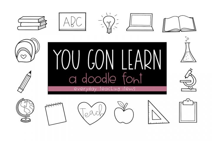 You Gon Learn - A Teaching/School Doodles Font