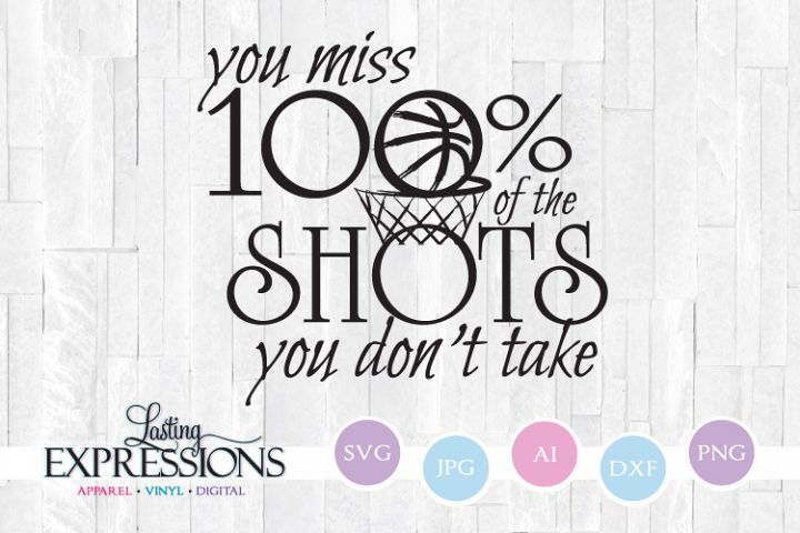 Miss 100 Percent Of Shots You Dont Take // SVG Design