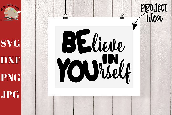 Believe In Yourself svg dxf png, Be You sign svg, Believe