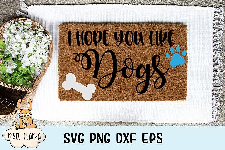 I Hope You Like Dogs Doormat SVG Cut File